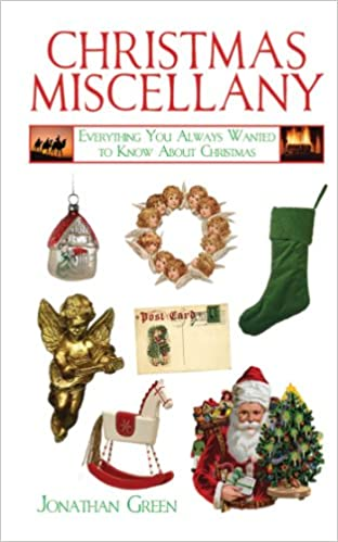 Christmas Miscellany: Everything You Always Wanted to Know About ...