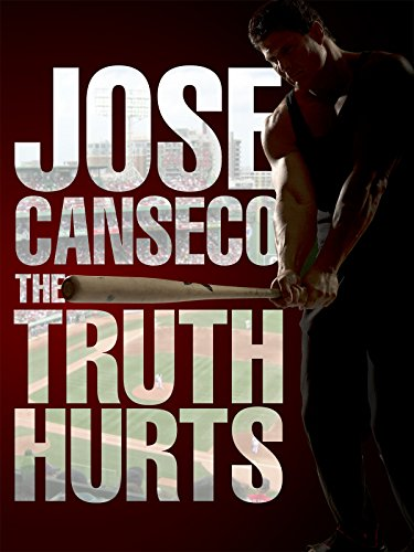 Jose Canseco  The Truth Hurts