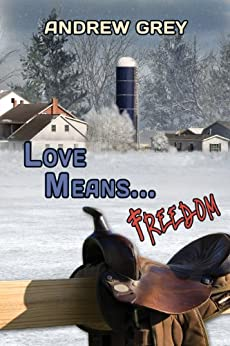 Love Means...Freedom by [Grey, Andrew]