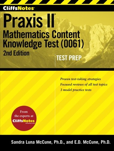 CliffsNotes Praxis II: Mathematics Content Knowledge Test (0061), Second Edition