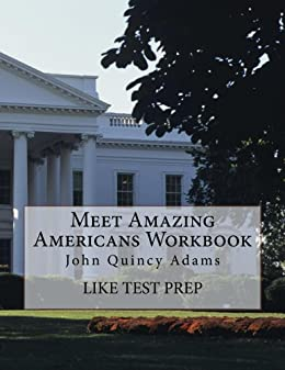 Meet Amazing Americans Workbook: John Quincy Adams