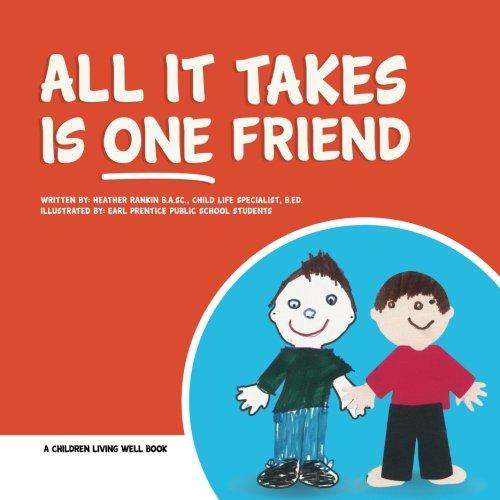 All It Takes is One Friend (Volume 1) [Rankin, Heather] (Tapa Blanda)