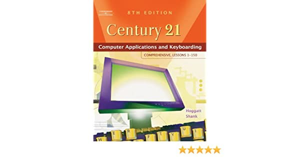 Century 21TM Computer Applications and Keyboarding: Comprehensive ...