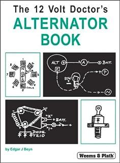 The 12 volt doctors alternator book illustrated edgar j beyn weems plath the 12 volt doctors alternator book fandeluxe Images