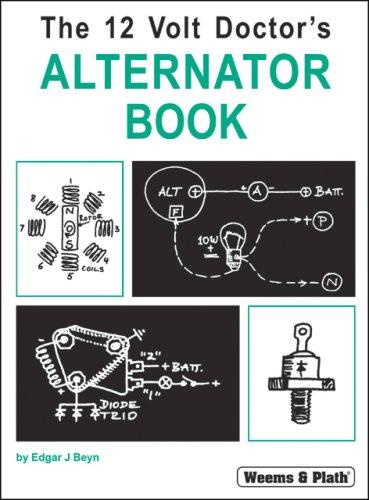 WEEMS & PLATH The 12 Volt Doctor's Alternator Book (Weems & Plath Log)