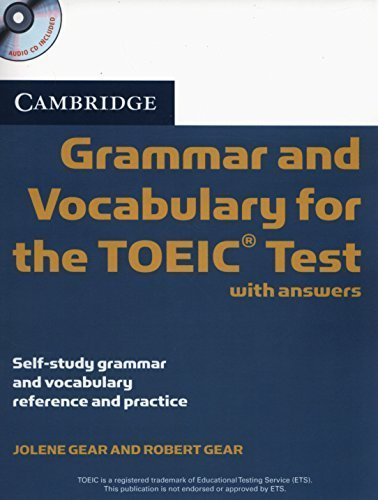 Cambridge Grammar and Vocabulary for the TOEIC Test with Answers and Audio CDs (2): Self-study Grammar and Vocabulary Reference and Practice by Jolene Gear (2010-12-13)