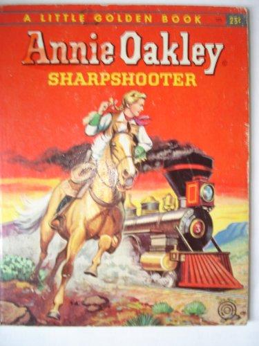Annie Oakley Sharpshooter (A Little Golden Book No. - Spain Oakley