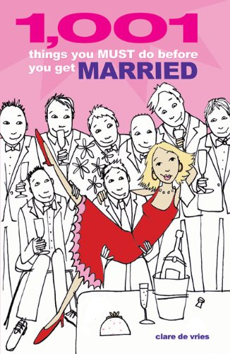 1001 Things You Must Do Before You Get Married: The Crucial Checklist for Girls about Town pdf epub