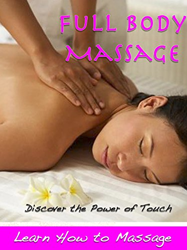 Full Body Massage - Learn How to Massage