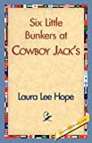 Six Little Bunkers at Cowboy Jack's, Laura Lee Hope, 1421839881