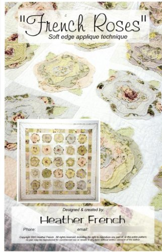 French Rose - French Roses Quilt Pattern, Easy Soft (Raw) Edge Applique, 57 Inches Square Finished Size