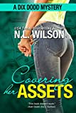 Covering Her Assets: A Dix Dodd Mystery (Dix Dodd Mysteries Book 4)