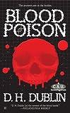 Blood Poison, D. H. Dublin, 0425216888