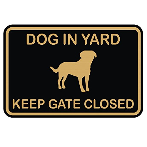 Fence Sign - Dog in Yard Keep Gate Closed Wall Door Sign - Black/Gold (Medium)