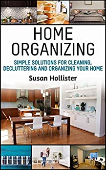 Home Organizing Decluttering Incredible Decorating ebook