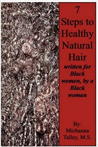 Book Seven Steps to Healthy Natural Hair; written for Black women, by a Black woman