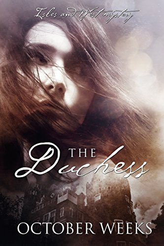 The Duchess (An Isles and West Mysteries Book 2) by [Weeks, October]