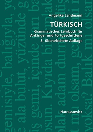 Türkisch Grammatisches Lehrbuch für Anfänger und Fortgeschrittene