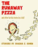img - for The Runaway Pizza: and other fun stories by a kid! book / textbook / text book