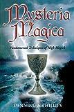 Mysteria Magica: Fundamental Techniques of High