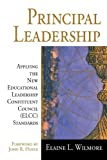 img - for Principal Leadership: Applying the New Educational Leadership Constituent Council (ELCC) Standards book / textbook / text book