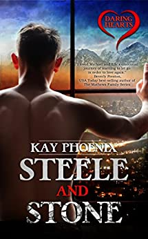 Steele and Stone (The Daring Hearts Series) by [Phoenix, Kay]