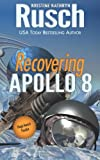 Recovering Apollo 8, Kristine Rusch, 0615772420