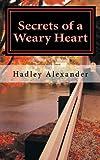 Secrets of a Weary Heart