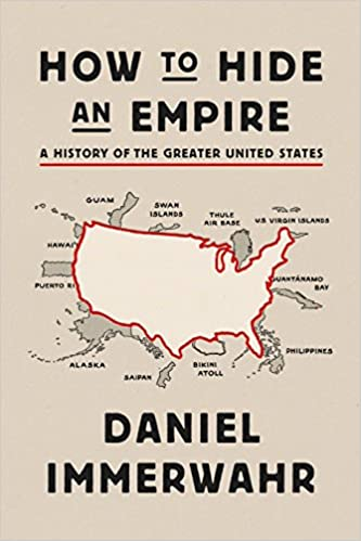 How To Hide An Empire A History Of The Greater United States