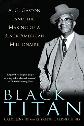 Search : Black Titan: A.G. Gaston and the Making of a Black American Millionaire