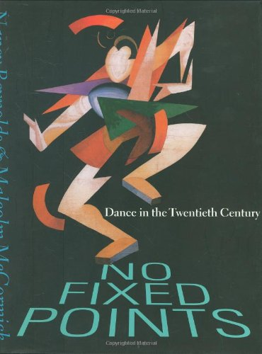 No Fixed Points: Dance in the Twentieth Century American Artists 20th Century