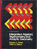 Integrated Algebra, Trigonometry and Analytic Geometry, Robert C. Fisher and Allen D. Ziebur, 0134689674