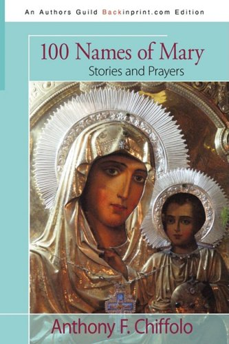 100 Names of Mary: Stories and Prayers