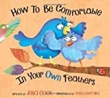 How to Be Comfortable in Your Own Feathers, Julia Cook, 1937870138