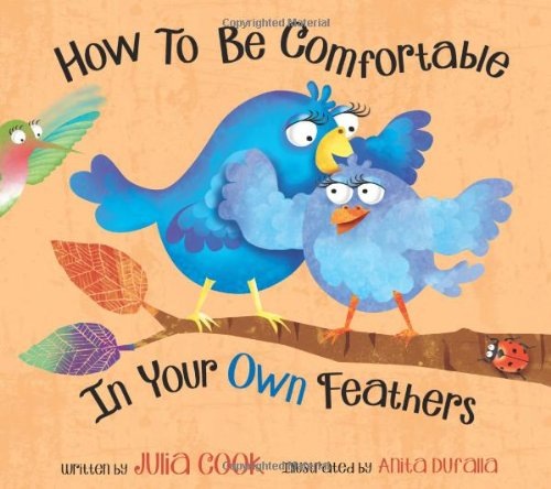 How To Be Comfortable In Your Own Feathers Julia Cook Anita
