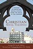 Christian Social Teachings: A Reader in Christian Social Ethics from the Bible to the Present
