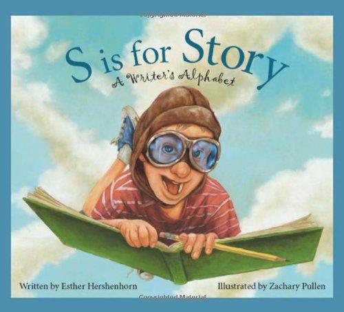 S is for Story: A Writer's Alphabet (Alphabet Books)