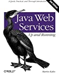 img - for Java Web Services: Up and Running: A Quick, Practical, and Thorough Introduction book / textbook / text book