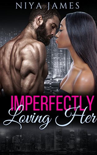 Imperfectly Loving Her: BWWM Suspense Romance (Military Secrets Book 2) (She Got The Power Of The Hoochie)