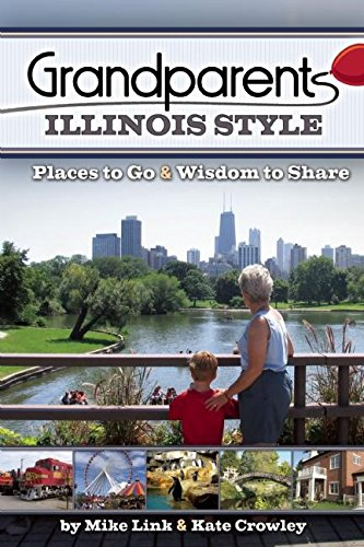 Grandparents Illinois Style: Places to Go & Wisdom to Share