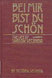 Bei Mir Bist Du Schön: The Life of Sholom Secunda