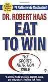Eat to Win, Robert Haas, 0451155092