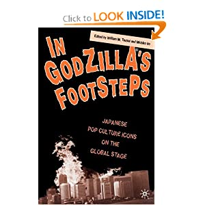 In Godzilla's Footsteps: Japanese Pop Culture Icons on the Global Stage Michiko Ito, William M. Tsutsui