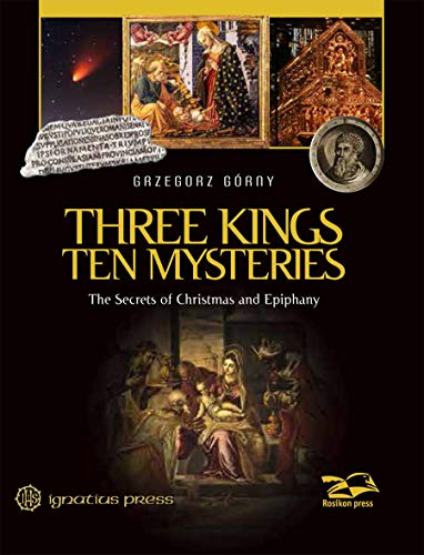 Christmas Three Kings - Three Kings, Ten Mysteries: The Secrets of Christmas and Epiphany