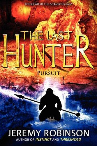 The Last Hunter - Pursuit (Book 2 of the Antarktos Saga) PDF