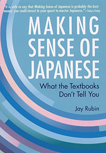 Making Sense of Japanese: What the Textbooks Don't Tell You by Kodansha