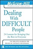 img - for Dealing with Difficult People : 24 lessons for Bringing Out the Best in Everyone book / textbook / text book