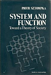 System and Function: Toward a Theory of Society (Studies in Anthropology)