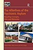 img - for The Afterlives of the Psychiatric Asylum: Recycling Concepts, Sites and Memories (Geographies of Health Series) book / textbook / text book