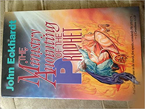 Ministry anointing of the prophet john eckhardt 9780963056726 ministry anointing of the prophet john eckhardt 9780963056726 amazon books fandeluxe Choice Image